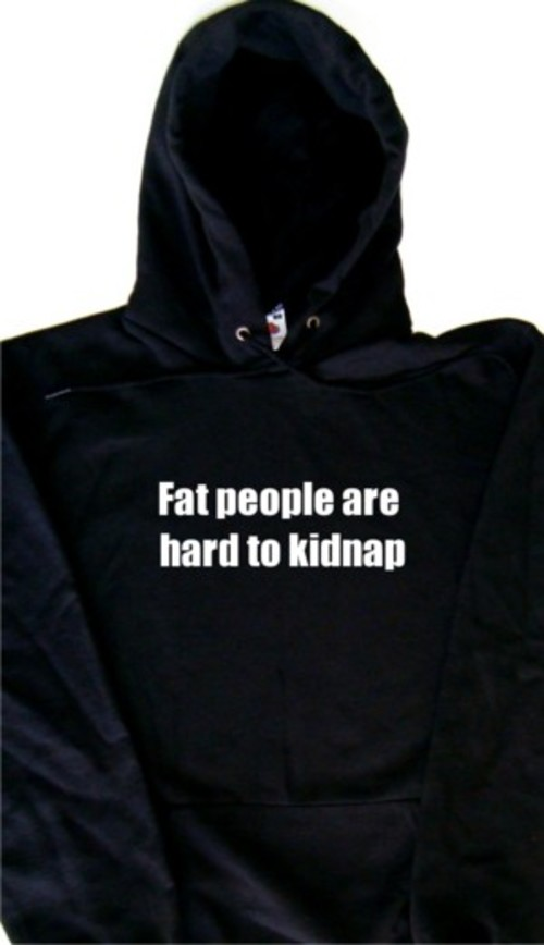 Fat-People-Are-Hard-To-Kidnap-Funny-Hoodie-Sweatshirt